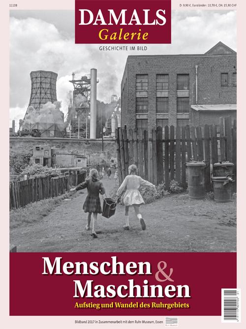 Menschen & Maschinen. Aufstieg und Wandel des Ruhrgebiets
