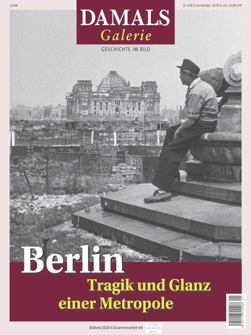Berlin. Tragik und Glanz einer Metropole.